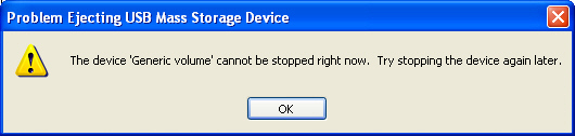Problem Ejecting USB Mass Storage Device The device generic volume cannot be stopped right now